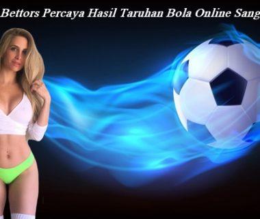Banyak Bettors Percaya Hasil Taruhan Bola Online Sangat Besar